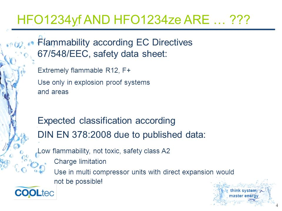 think system, master energy 4 HFO1234yf AND HFO1234ze ARE … ??.