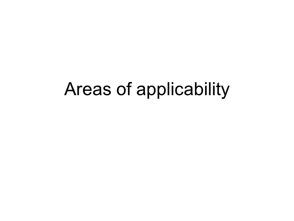 Areas of applicability
