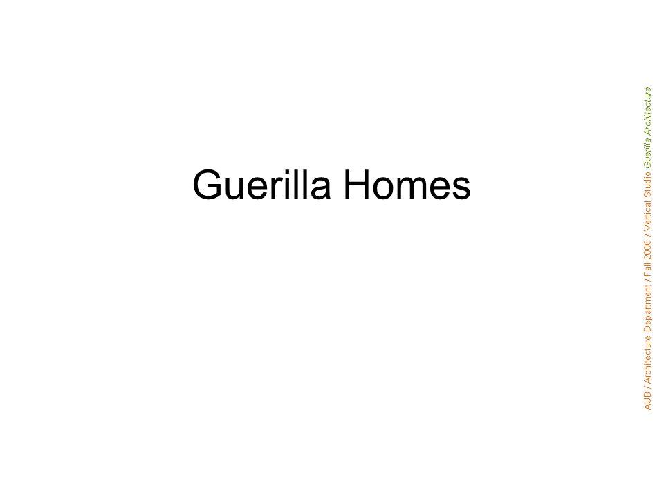 Guerilla Homes AUB / Architecture Department / Fall 2006 / Vertical Studio Guerilla Architecture