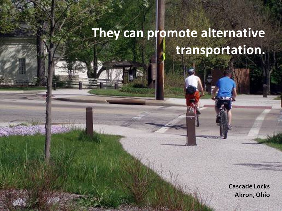 They can promote alternative transportation. Cascade Locks Akron, Ohio