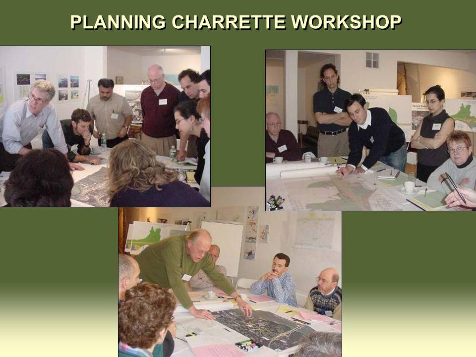 PLANNING CHARRETTE WORKSHOP
