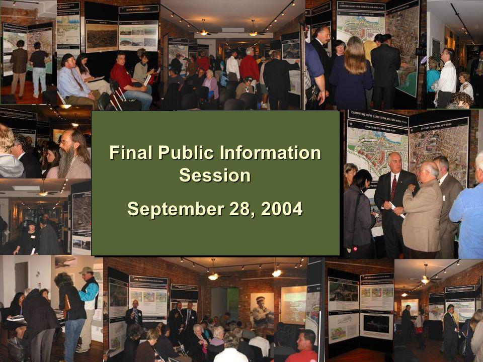 Final Public Information Session September 28, 2004 Final Public Information Session September 28, 2004
