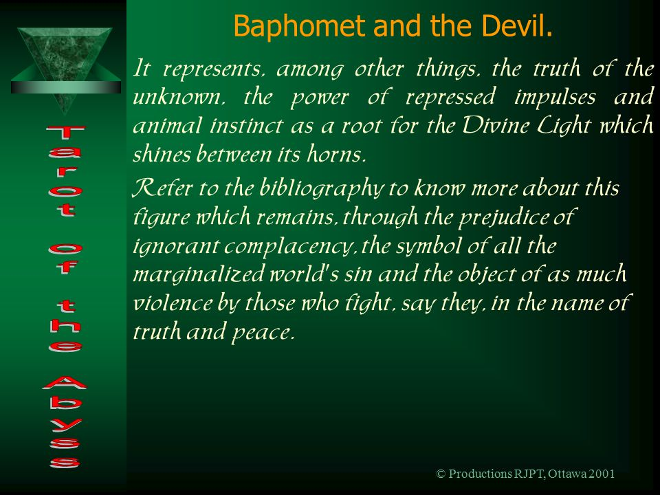 © Productions RJPT, Ottawa 2001 Baphomet and the Devil.