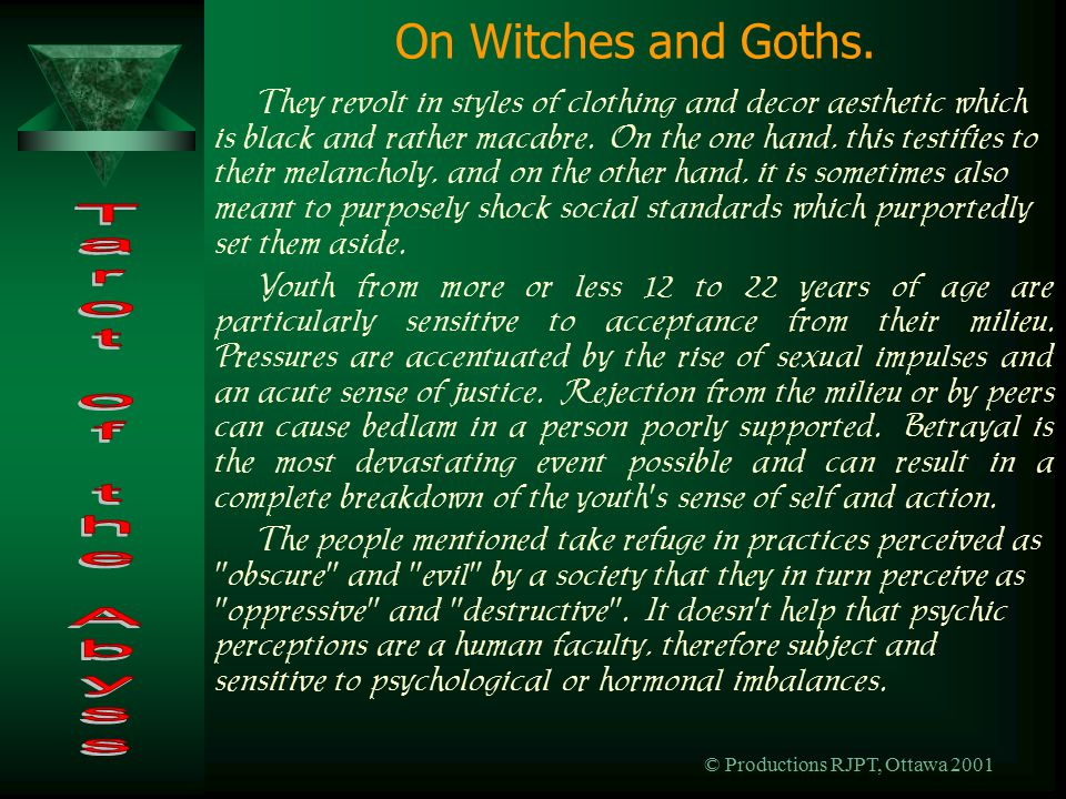 © Productions RJPT, Ottawa 2001 On Witches and Goths.