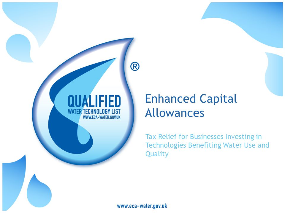 Enhanced Capital Allowances Tax Relief for Businesses Investing in Technologies Benefiting Water Use and Quality