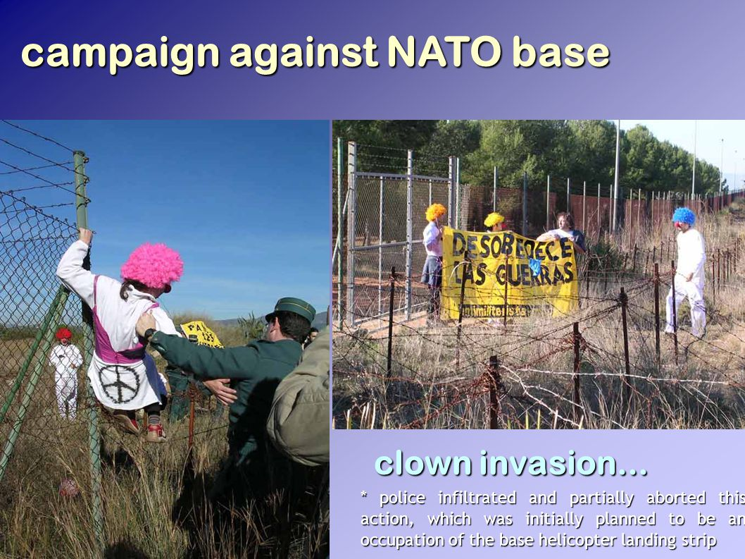 campaign against NATO base clown invasion...