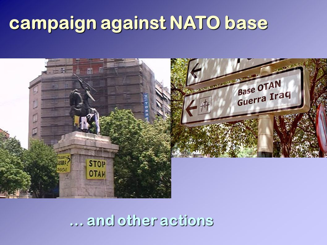 campaign against NATO base... and other actions