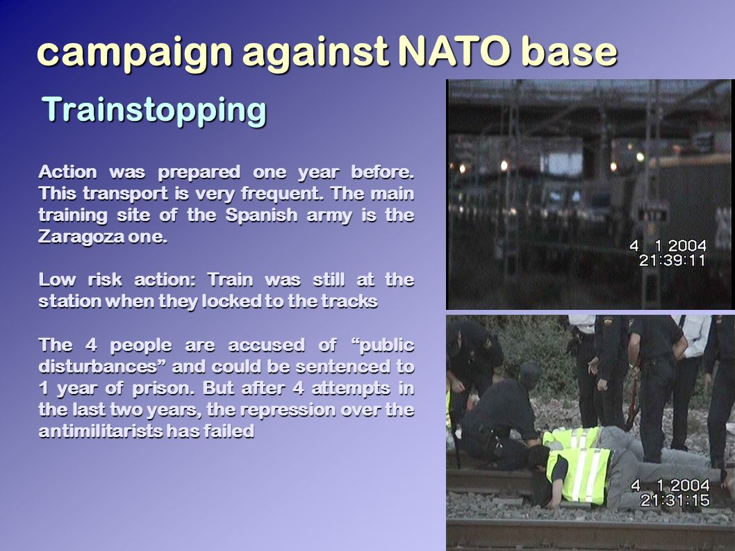 campaign against NATO base Trainstopping Action was prepared one year before.