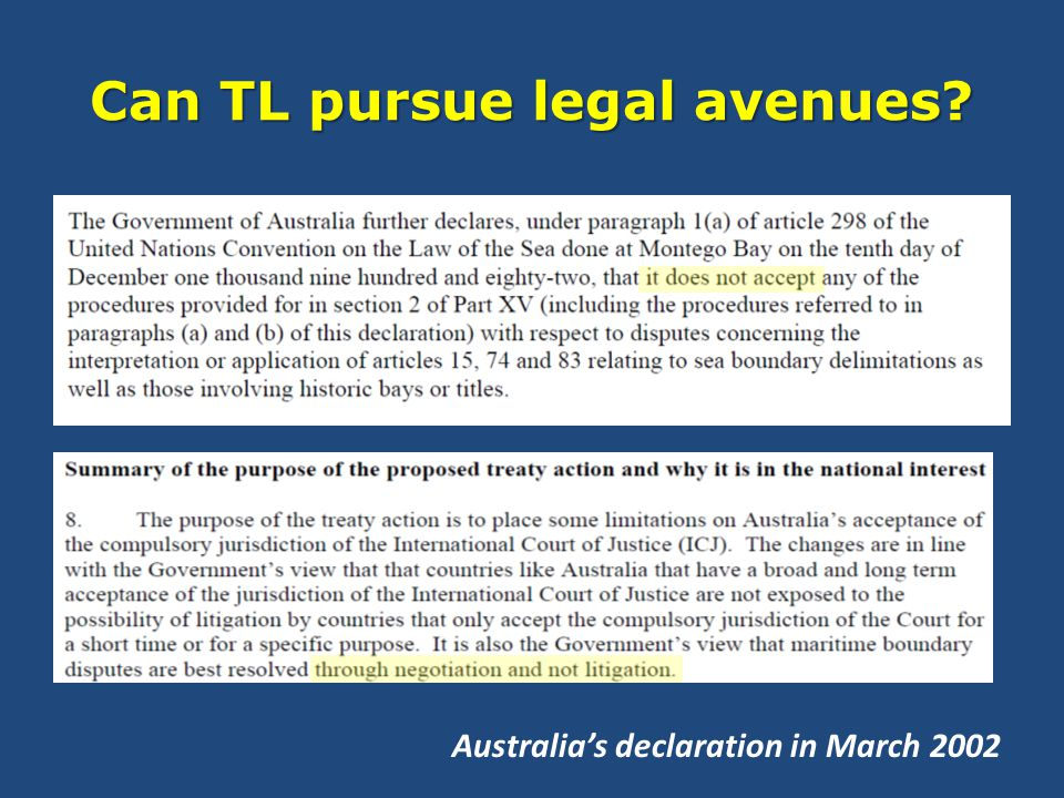 Can TL pursue legal avenues Australia's declaration in March 2002