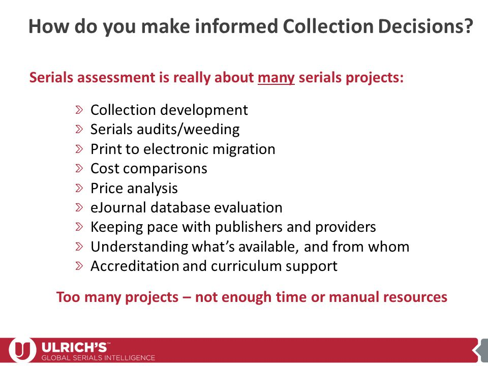 How do you make informed Collection Decisions.