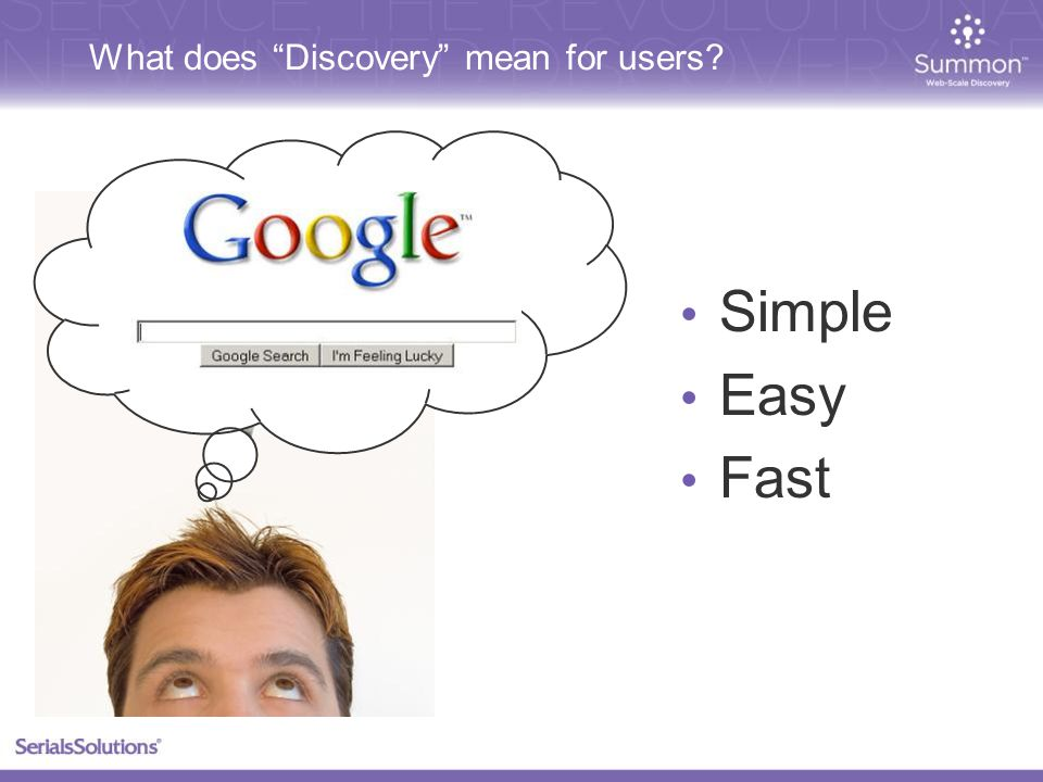 What does Discovery mean for users? Simple Easy Fast