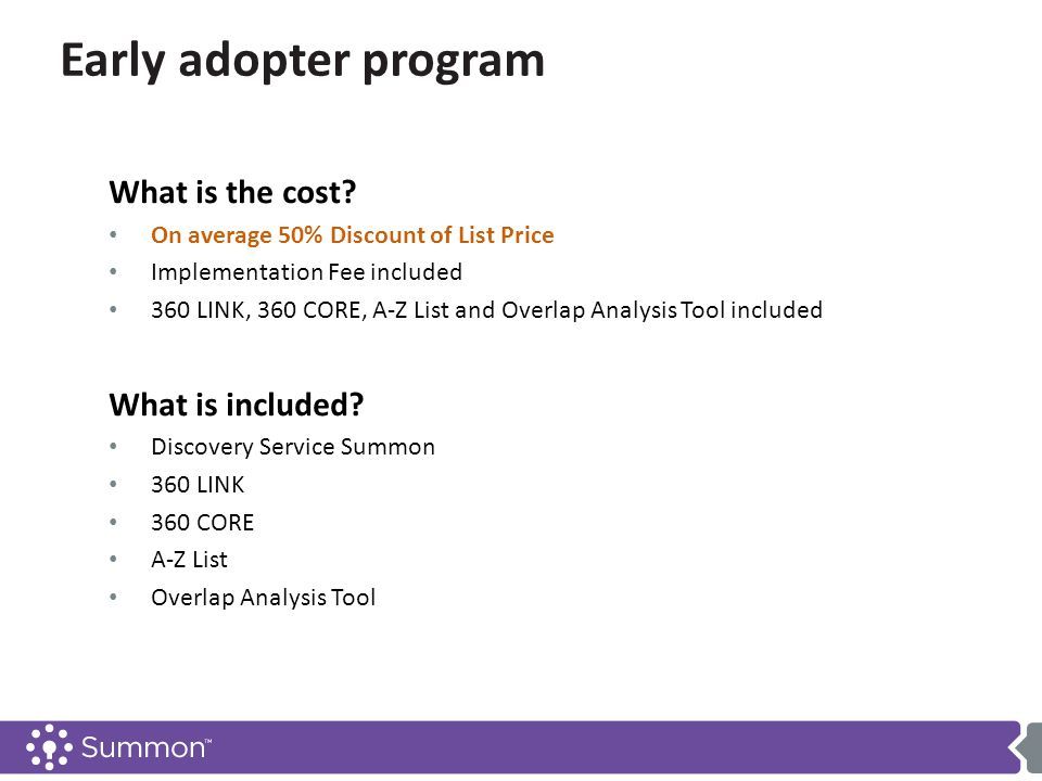Early adopter program What is the cost.