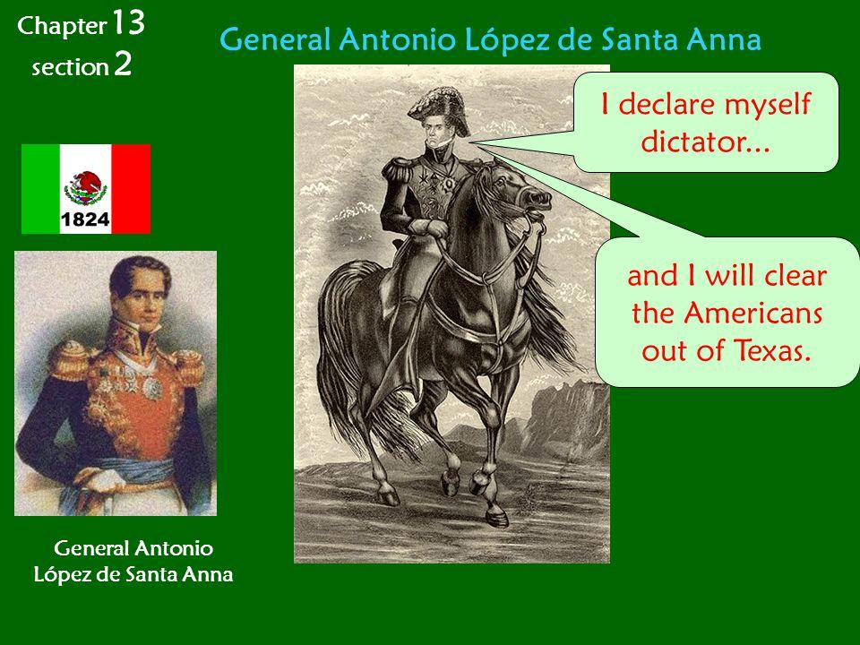 General Antonio López de Santa Anna I declare myself dictator...