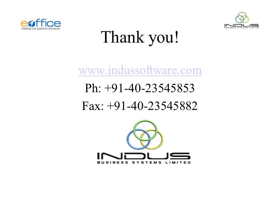 Thank you! www.indussoftware.com Ph: +91-40-23545853 Fax: +91-40-23545882