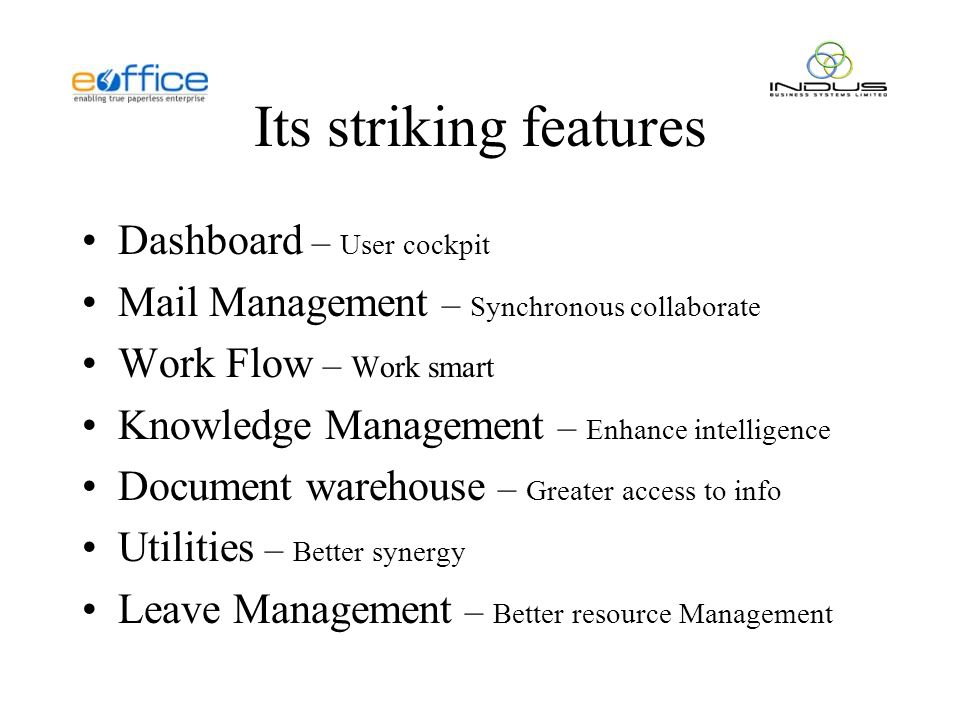 …Its striking features Expressions – Reflective thinking Administration – Drive the collaboration Company – Contacts @ your tips Visitors Info – Enhance accountability & security Voice recognition – Time management Integration – Enhanced MIS