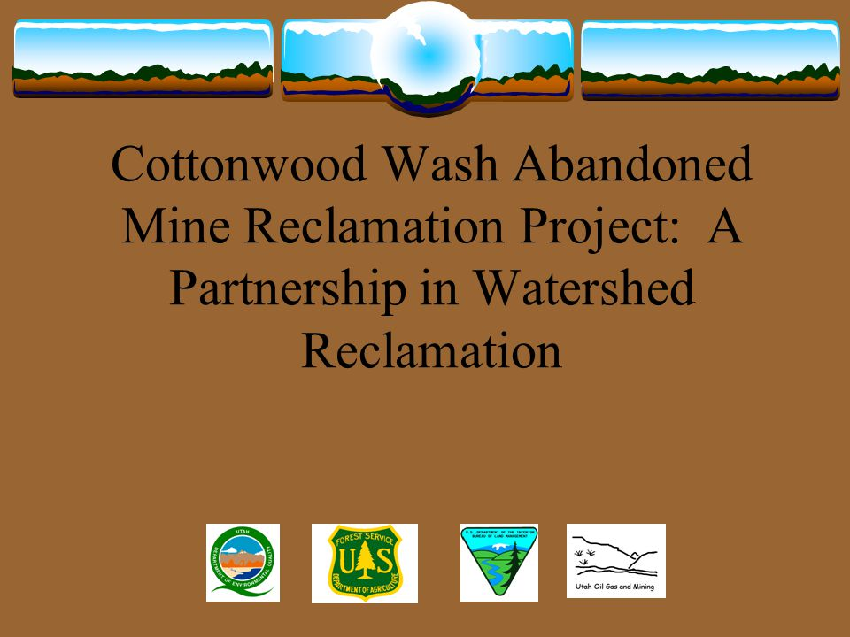Clean Water Action Plan National Watershed Restoration Program Part of the President's Clean Water Action Plan of 1998 Purpose: For federal land managers to work in partnership with state and local agencies, tribes, and private parties to develop strategies for the restoration of watersheds affected by abandoned mines.