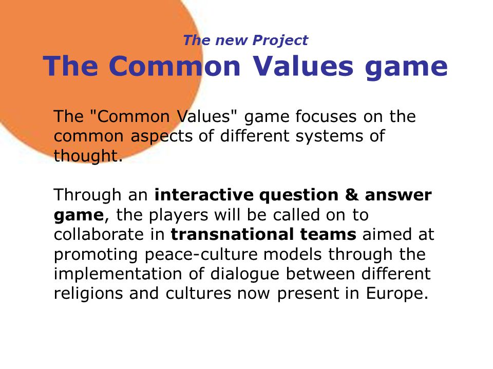The Common Values game focuses on the common aspects of different systems of thought.