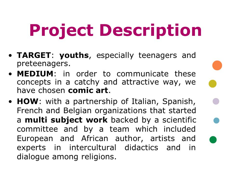 Project Description TARGET: youths, especially teenagers and preteenagers.
