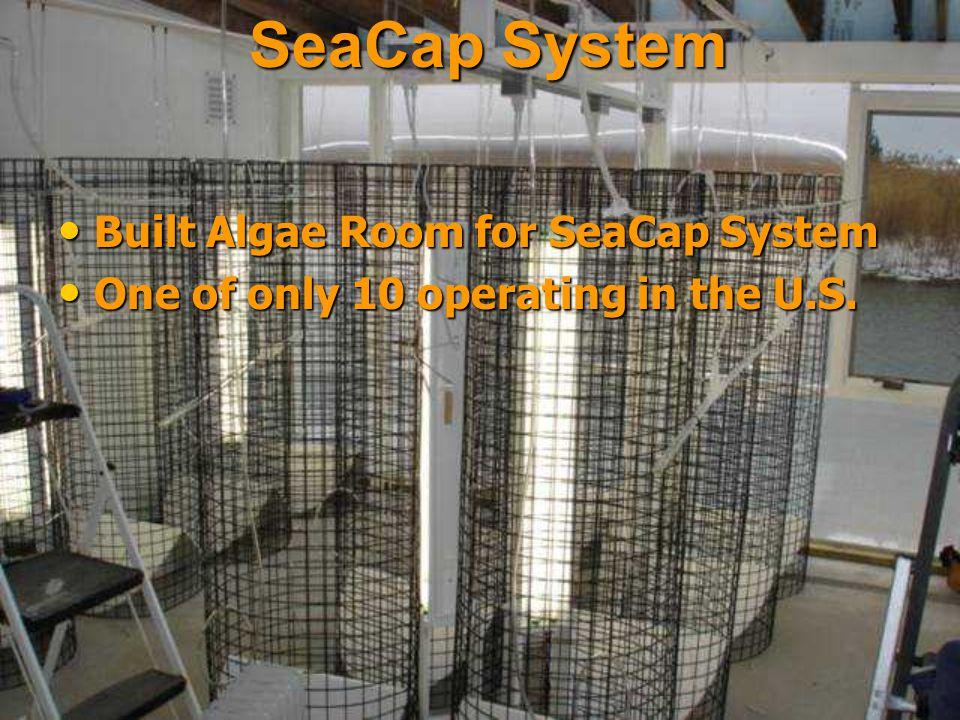 Built Algae Room for SeaCap System Built Algae Room for SeaCap System One of only 10 operating in the U.S.