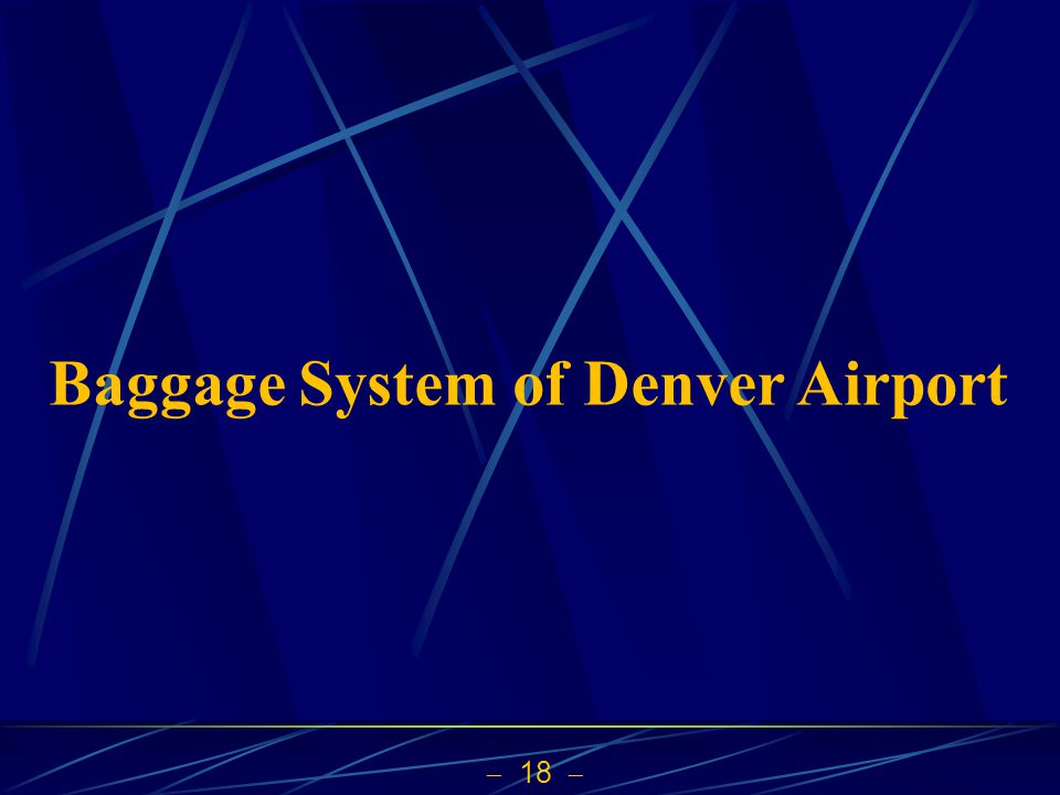  18  Baggage System of Denver Airport