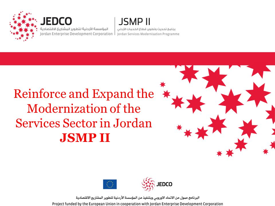 Note to Beneficiaries of Jordan Services Modernisation Programme (JSMP I) Beneficiaries of JSMP I (Services Modernisation Programme) MAY APPLY for a grant under JSMP II (Expand the Modernisation of the Services Sector in Jordan Programme) ONLY AFTER they have successfully completed the activity/action for which they have received the grant.