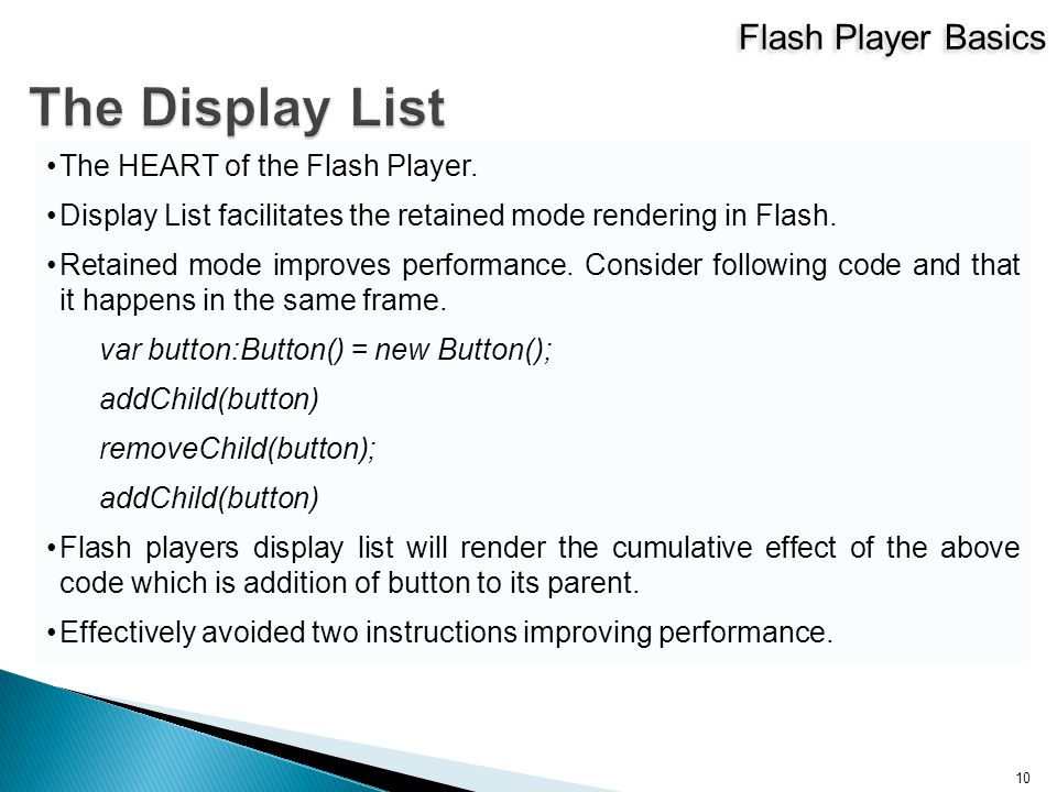 Flash Player Basics 10 The HEART of the Flash Player.