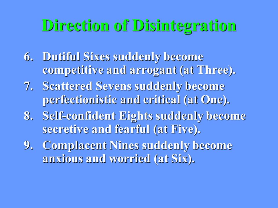 Direction of Disintegration 6.Dutiful Sixes suddenly become competitive and arrogant (at Three).
