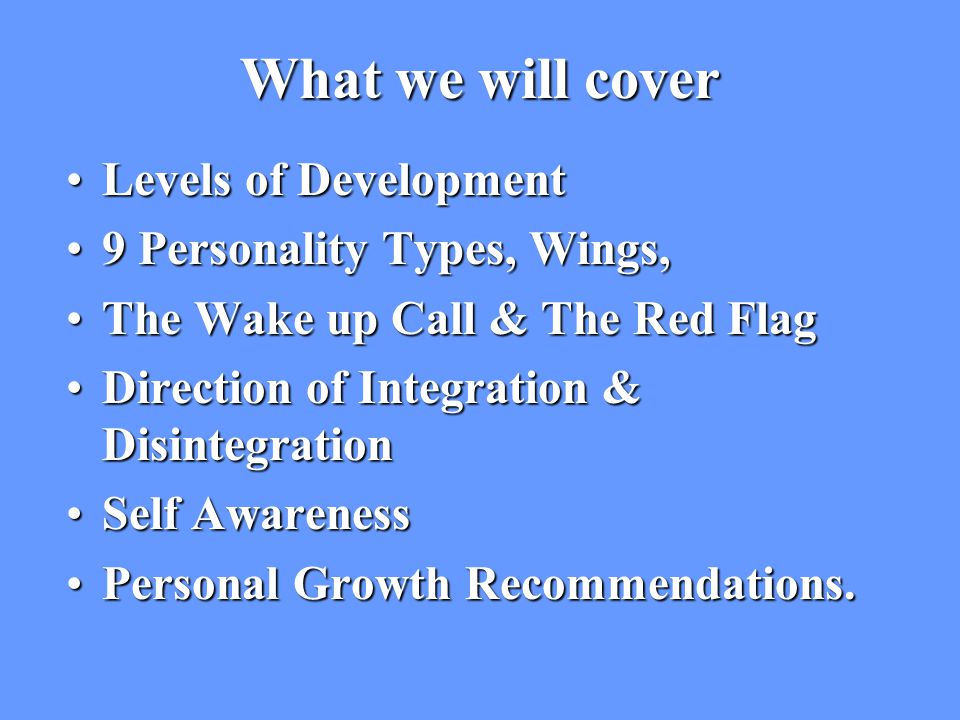Ego-Self Each of these Types has problems with Aggression.
