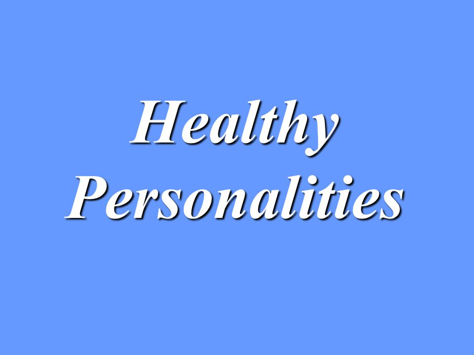 Healthy Personalities