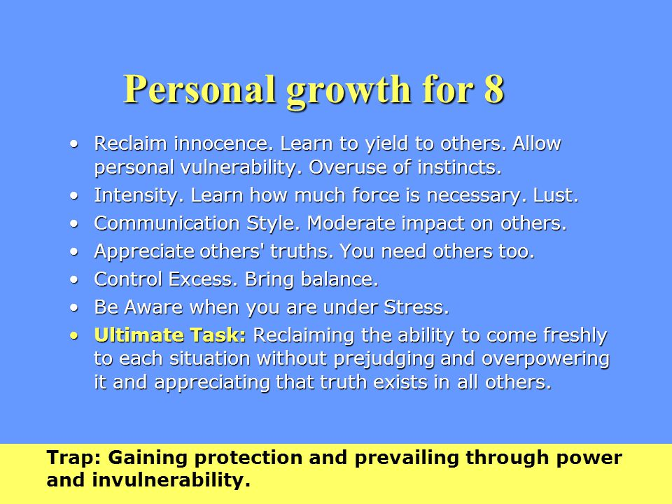 Personal growth for 8 Reclaim innocence. Learn to yield to others.