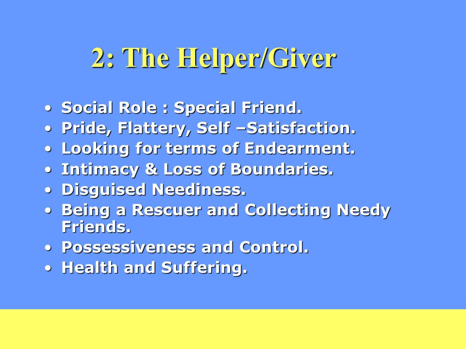 2: The Helper/Giver Social Role : Special Friend.Social Role : Special Friend.