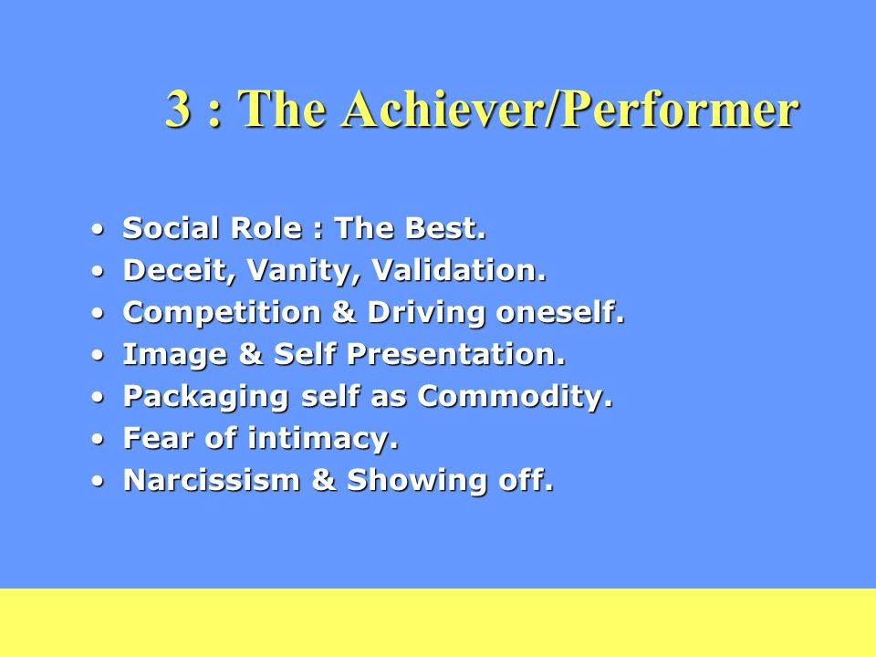 3 : The Achiever/Performer Social Role : The Best.Social Role : The Best.