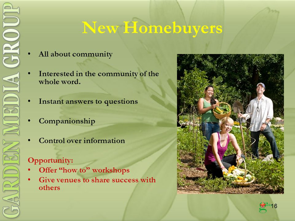 16 New Homebuyers All about community Interested in the community of the whole word.