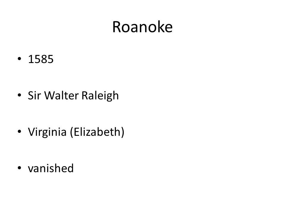 Roanoke 1585 Sir Walter Raleigh Virginia (Elizabeth) vanished