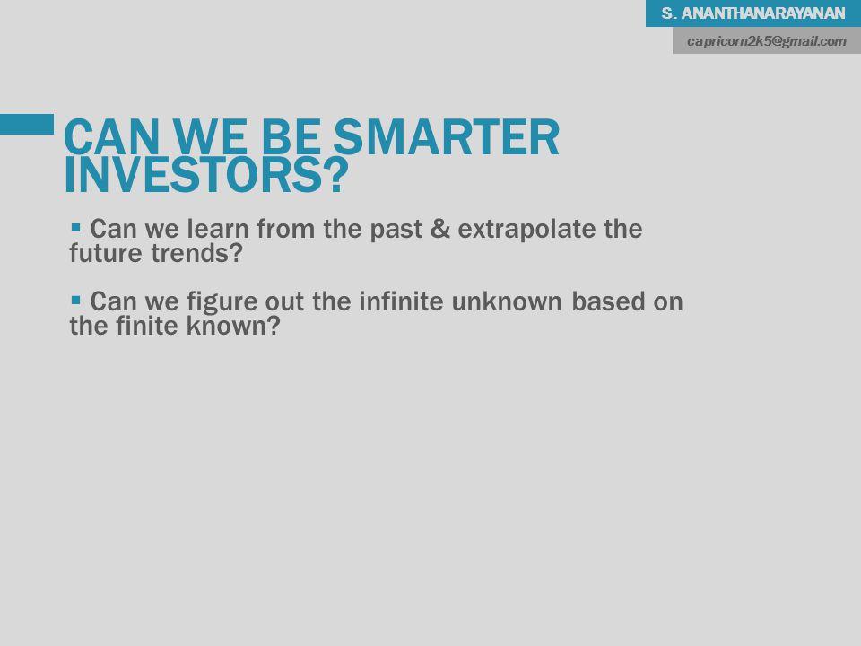 S. ANANTHANARAYANAN CAN WE BE SMARTER INVESTORS.