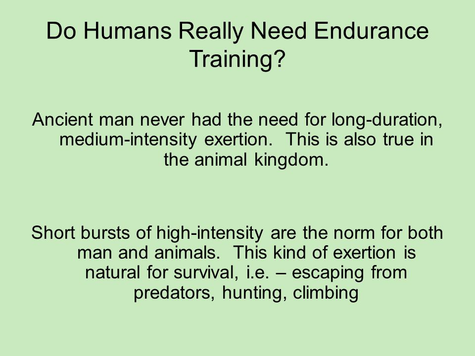 Do Humans Really Need Endurance Training.