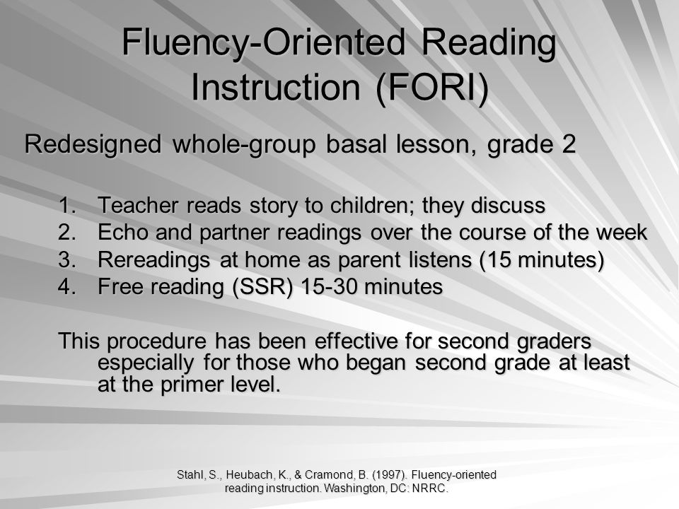 Stahl, S., Heubach, K., & Cramond, B. (1997). Fluency-oriented reading instruction.