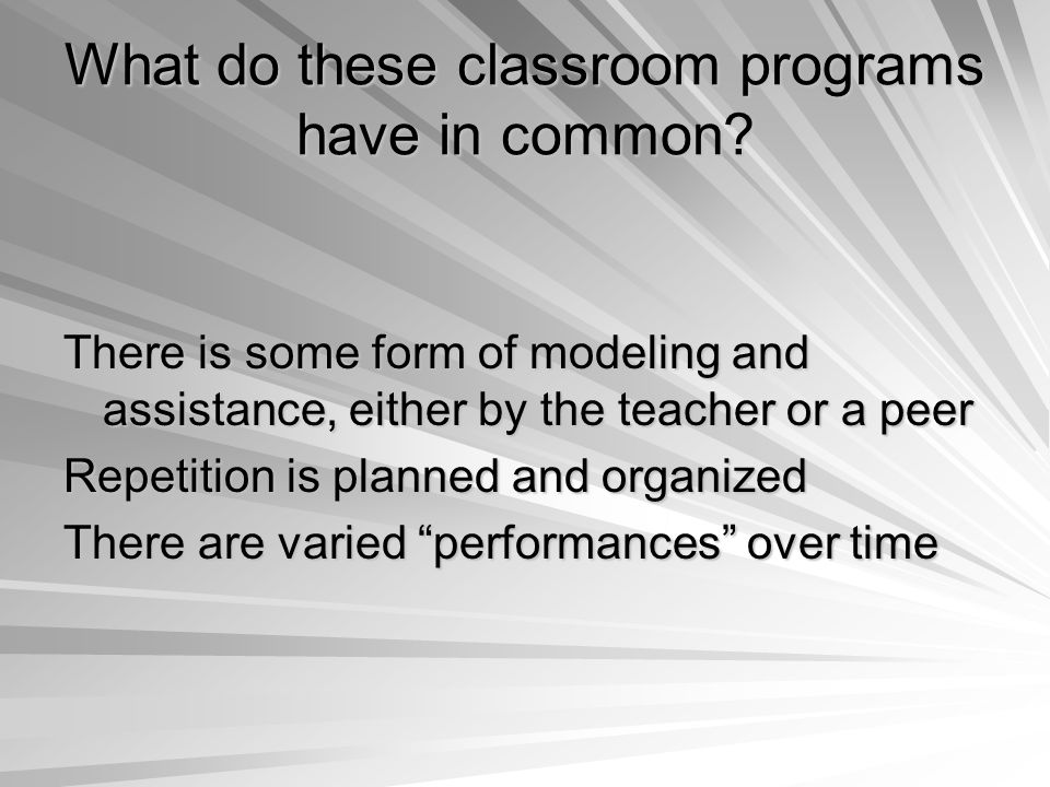 What do these classroom programs have in common.
