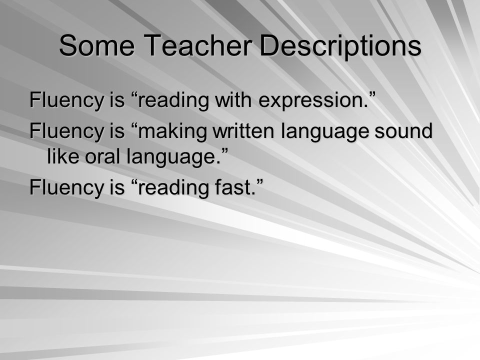 Fluency in Connected Text (textual) Fluency at the Word Level (lexical) Fluency within Words (sublexical)