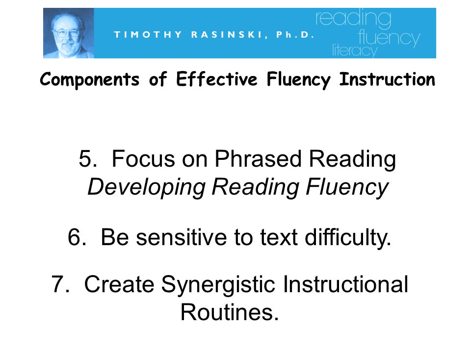 Components of Effective Fluency Instruction 5.