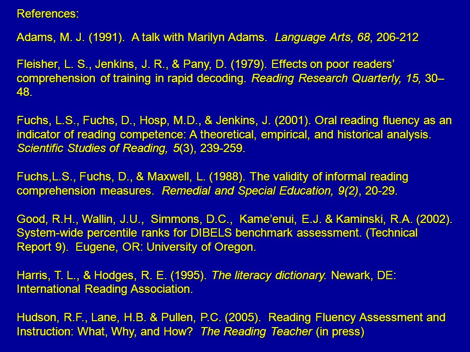 References: Adams, M.J. (1991). A talk with Marilyn Adams.