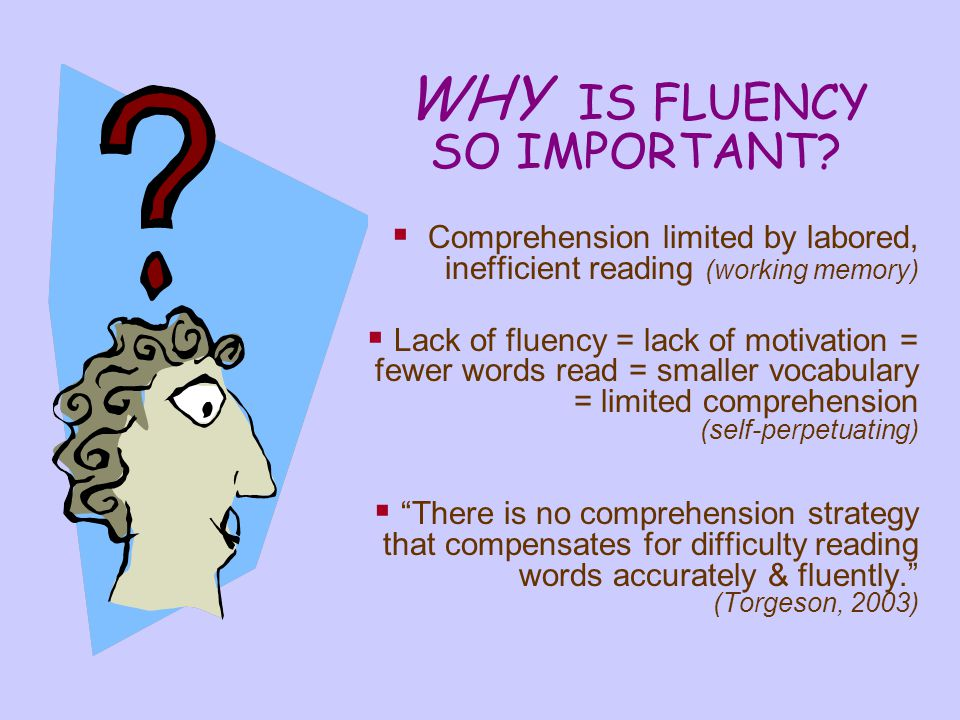 WHY IS FLUENCY SO IMPORTANT.