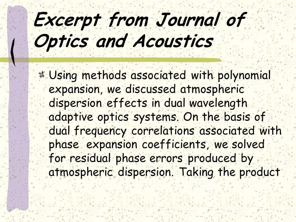 Excerpt from Journal of Optics and Acoustics Using methods associated with polynomial expansion, we discussed atmospheric dispersion effects in dual w