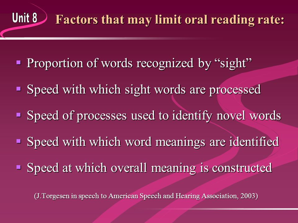 Fluency Instruction: Principles and Strategies  Provide short frequent practice sessions  Establish goals and measure rate and accuracy  Document progress  Provide incentives  Combine fluency training and comprehension Felton & Lillie, 2001