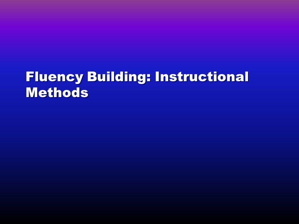 Fluency Building: Instructional Methods