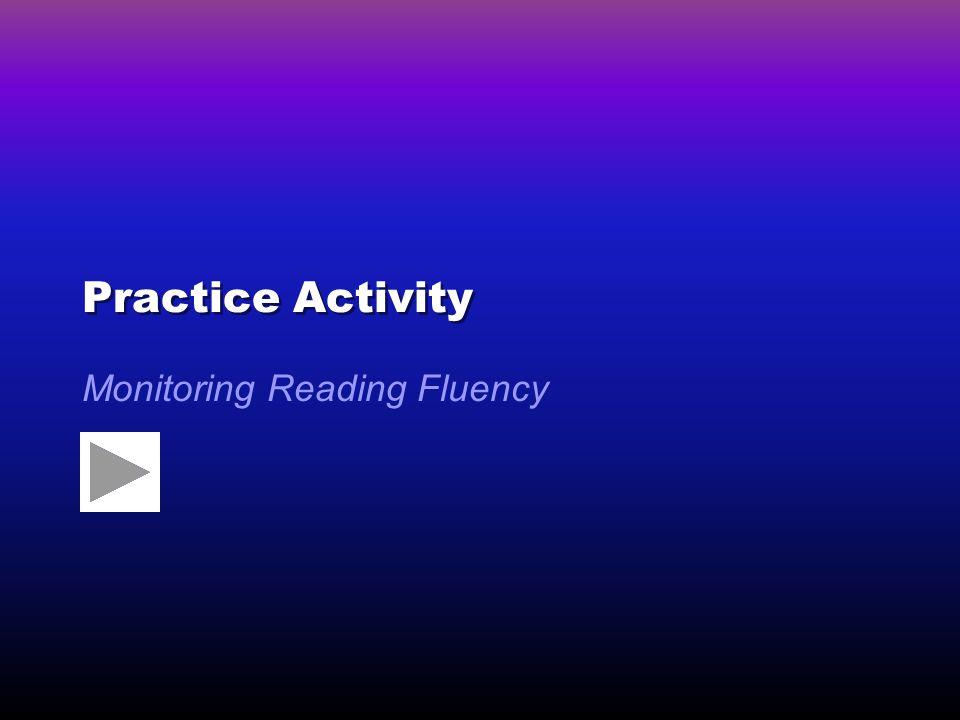 Practice Activity Monitoring Reading Fluency