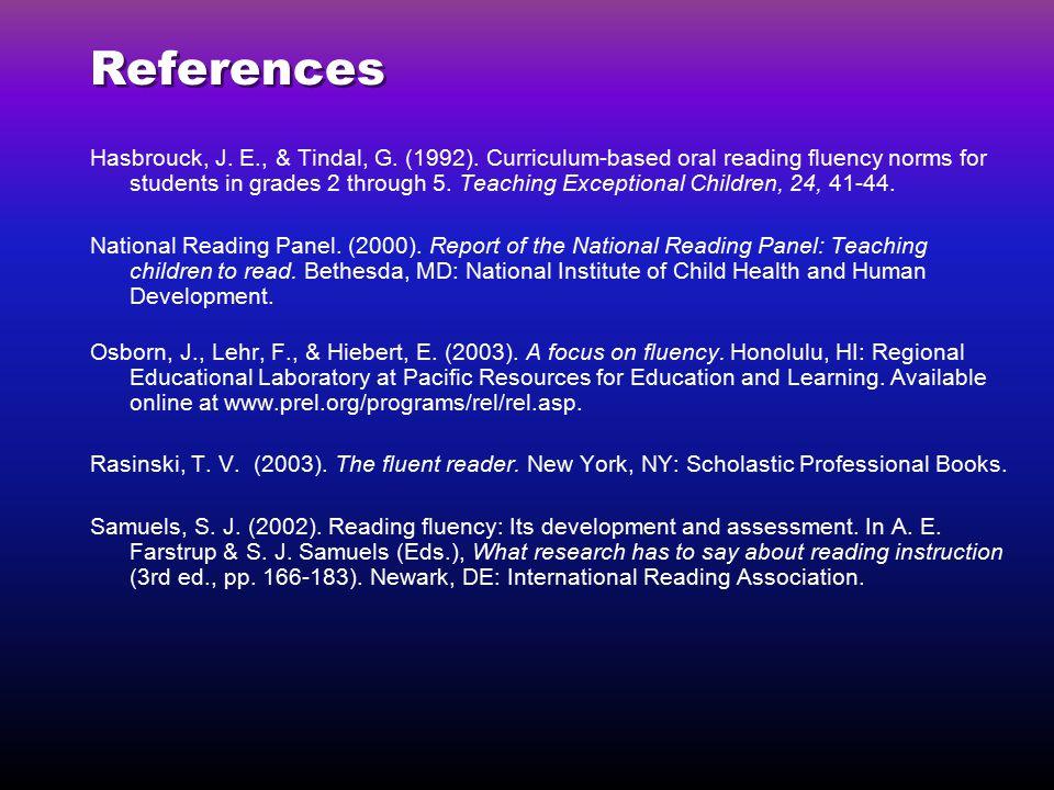 References Hasbrouck, J.E., & Tindal, G. (1992).