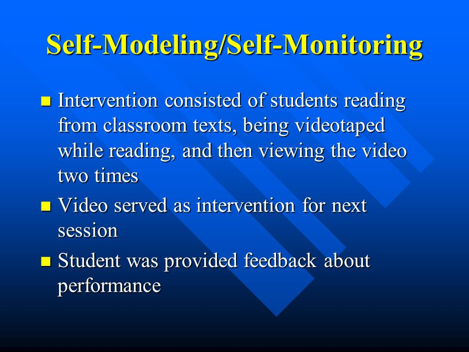 Self-Modeling/Self-Monitoring Intervention consisted of students reading from classroom texts, being videotaped while reading, and then viewing the vi
