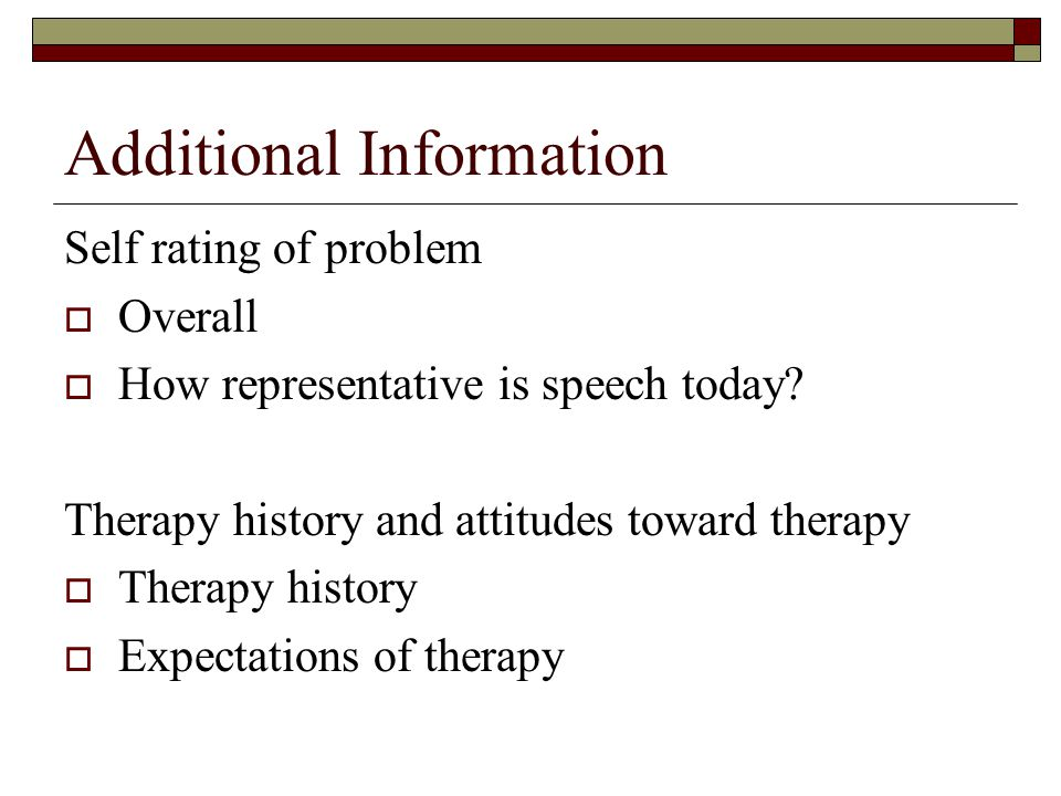 Additional Information Self rating of problem  Overall  How representative is speech today.