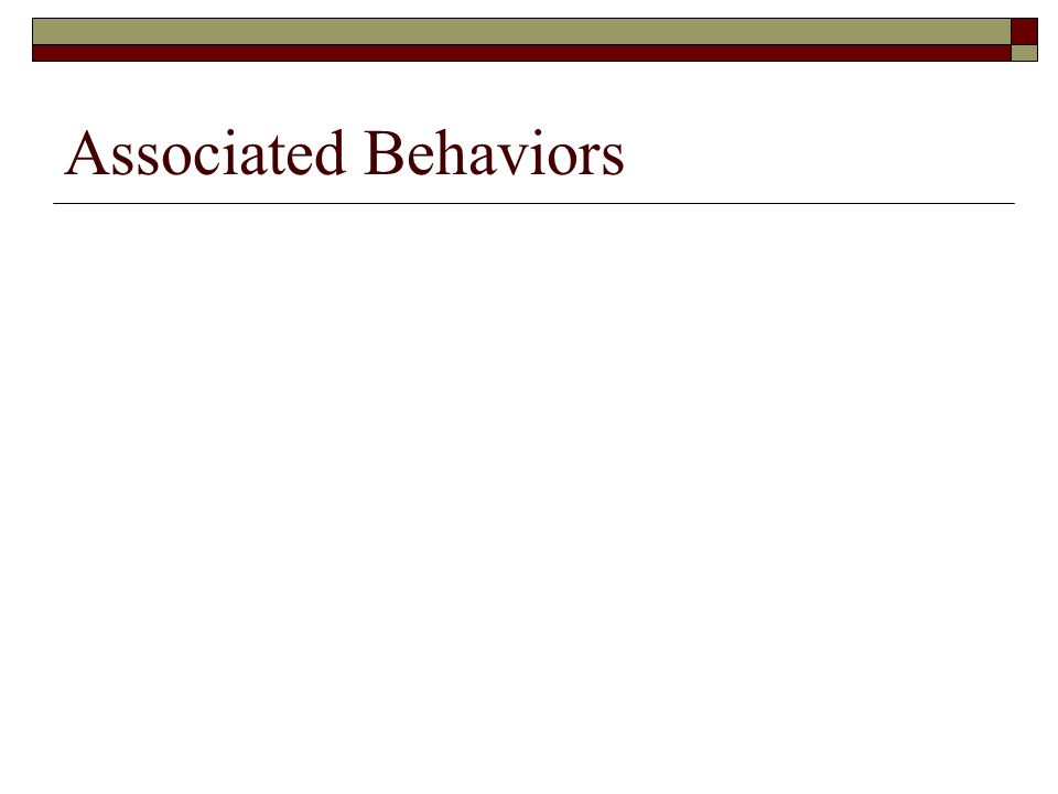 Associated Behaviors